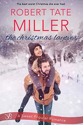 The Christmas Layover by Robert Tate Miller