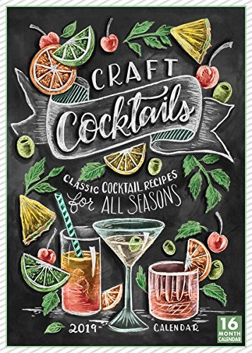 2019 Craft Cocktails Classic Cocktail Recipes for All Seasons 16-Month Wall Calendar: By Sellers Publishing