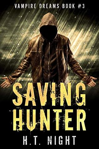 Saving Hunter (Vampire Dreams Book 3)