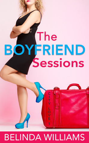 The Boyfriend Sessions (City Love, #1)