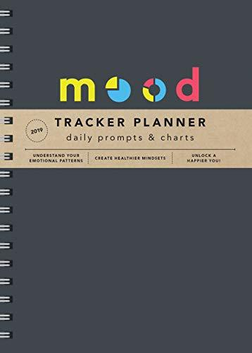 2019 Mood Tracker Planner: Understand Your Emotional Patterns; Create Healthier Mindsets; Unlock a Happier You!