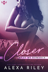 Closer by Alexa Riley