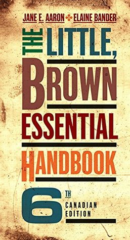The Little, Brown Essential Handbook, Sixth Canadian Edition (6th Edition)