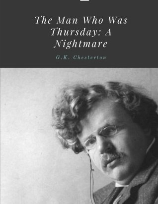 The Man Who Was Thursday- A Nightmare by G.K. Chesterton