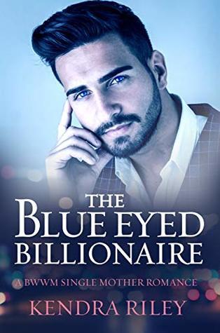 The Blue Eyed Billionaire: A BWWM Single Mother Romance