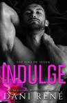 Indulge (Sins of Seven #3)