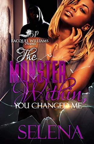 The Monster Within: You Changed Me (A Domestic Violence Novel)