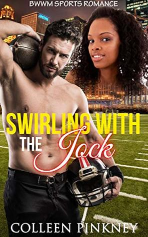 Swirling with the Jock: BWWM Football Romance