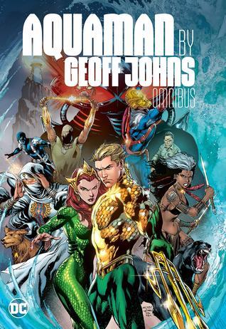 Aquaman by Geoff Johns: Omnibus