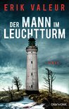 Der Mann im Leuchtturm: Roman