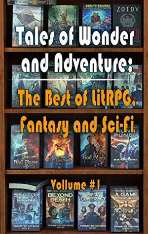 Tales of Wonder and Adventure: The Best of LitRPG, Fantasy and Sci Fi