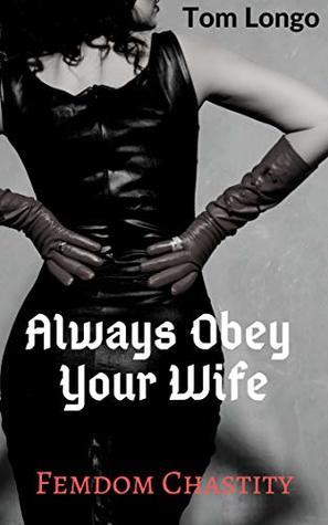Always Obey Your Wife: Femdom Chastity