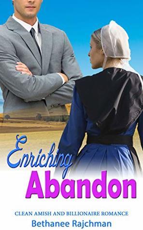 Enriching Abandon: Clean Amish and Billionaire Romance