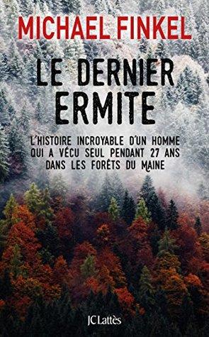 Le dernier ermite (Essais et documents)
