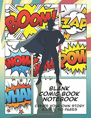 Blank Comic Book Notebook: Create Your Own Story, Comics & Graphic Novels