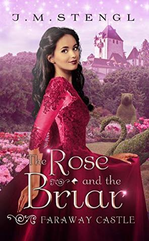 The Rose and the Briar (Faraway Castle, #3)