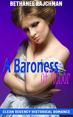 A Baroness of Honor: Clean Regency Historical Romance