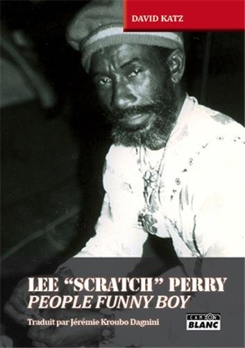 "Lee ""Scratch"" Perry : People funny boy"