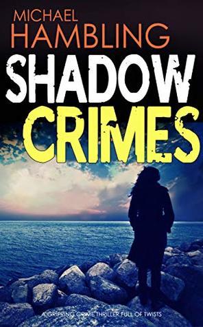 Shadow Crimes by Michael Hambling
