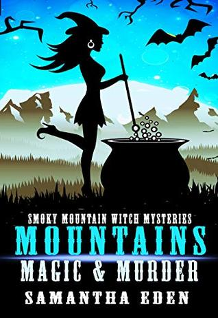 Mountains, Mystery, and Magic (Smoky Mountain Witch Cozy Mysteries Book 1)