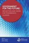Government for the Future: Reflection and Vision for Tomorrow's Leaders (IBM Center for the Business of Government)