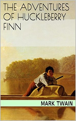 The Adventures of Huckleberry Finn: Illustrated (American Literature Classics Book 2)