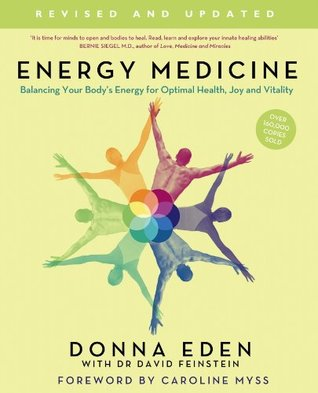 Energy Medicine: How to use your body's energies for optimum health and vitality