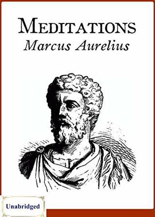 Meditations (ANNOTATED) Unabridged Content & Easy reading - Marcus Aurelius