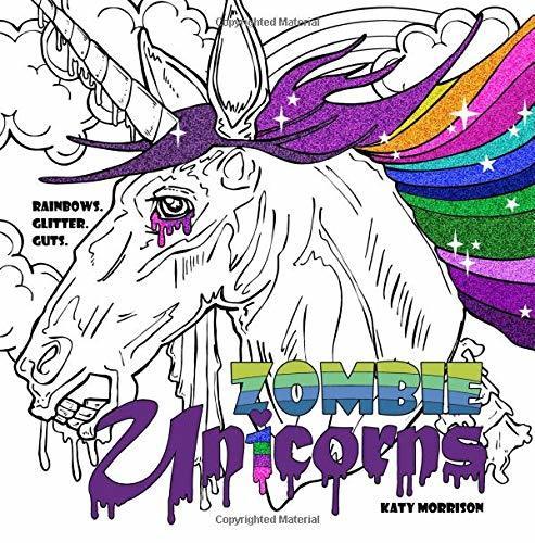Zombie Unicorns: Rainbows. Glitter. Guts.