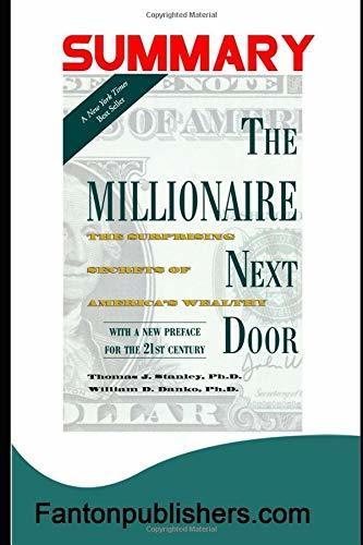 Summary: The Millionaire Next Door: The Surprising Secrets of America's Wealthy