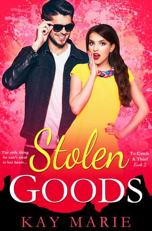 Stolen Goods (To Catch a Thief, #2)
