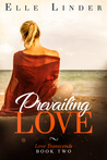 Prevailing Love (Love Transcends Book 2)