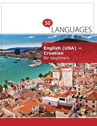 English (USA) - Croatian for beginners: A Book In 2 Languages (Multilingual Edition)