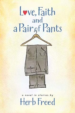 Love, Faith and a Pair of Pants: a novel in stories