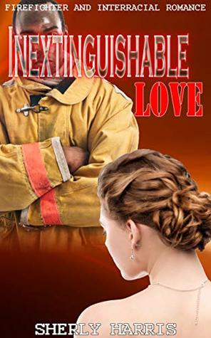 Inextinguishable Love: Firefighter and Interracial Romance