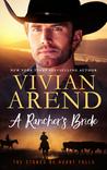 A Rancher's Bride (The Stones of Heart Falls #3; Heart Falls #4)
