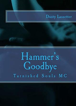 Hammer's Goodbye (Tarnished Souls MC Mini Series Book 1)