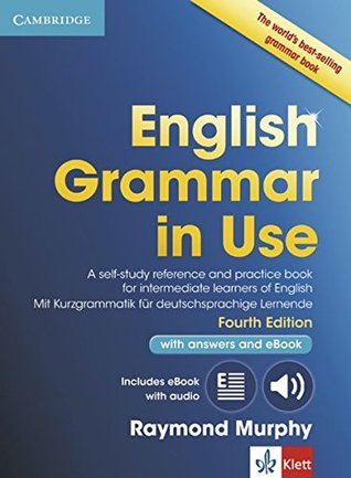 English Grammar in Use Book with Answers and Interactive eBook Klett Edition: A Self-Study Reference and Practice Book for Intermediate Learners of English