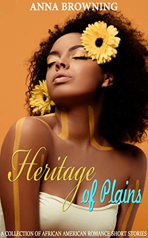Heritage of Plains: A Collection of African American Romance Short Stories