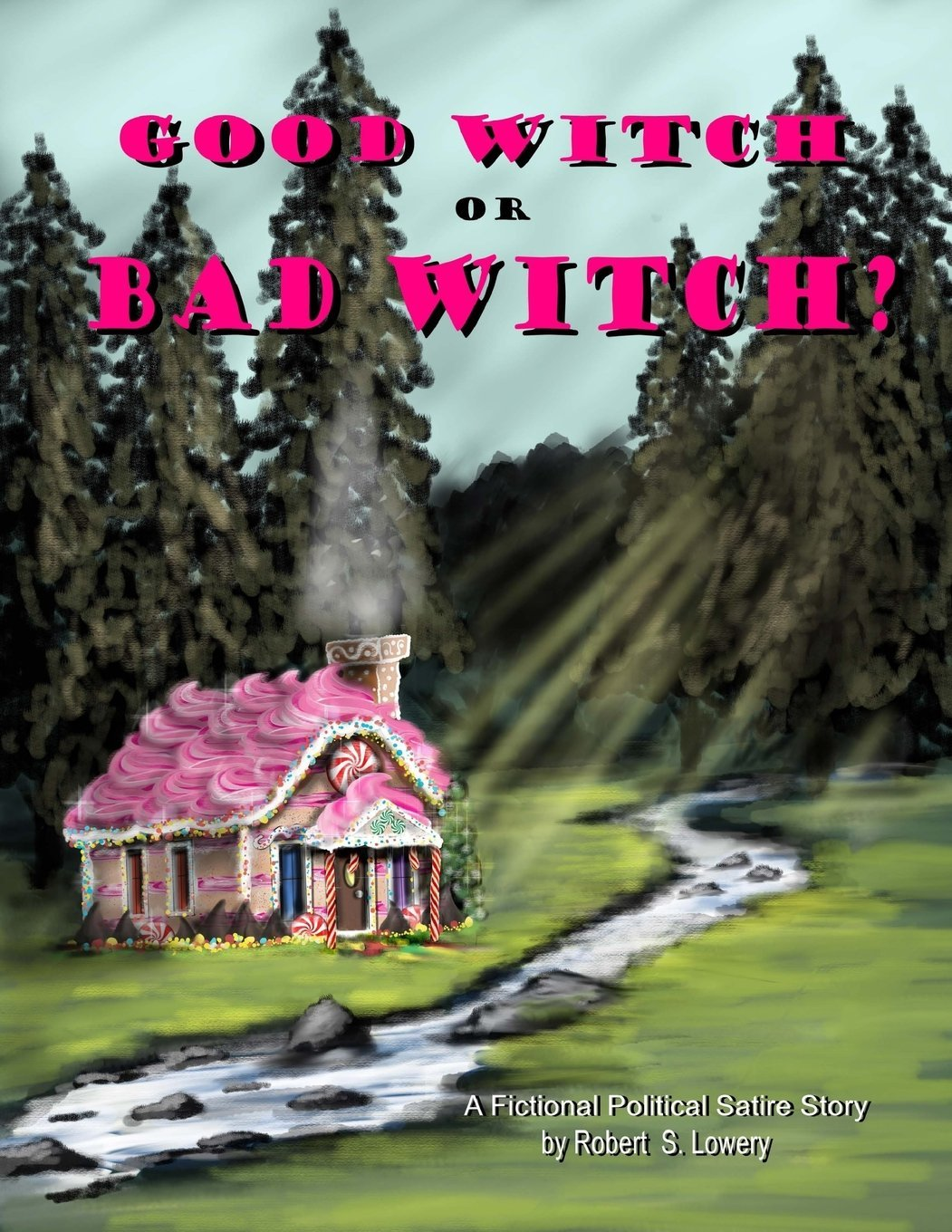 Good Witch or Bad Witch?: Action Packed, Fictional, Political Satire Story