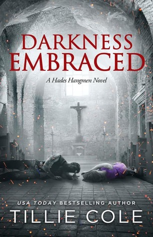 Darkness Embraced (Hades Hangmen, #7)