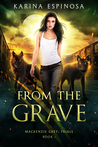 From the Grave (Mackenzie Grey: Trials, #1)