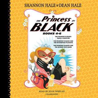 The Princess in Black, Books 4-6: The Princess in Black Takes a Vacation; The Princess in Black and the Mysterious Playdate; The Princess in Black and the Science Fair Scare