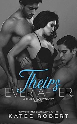 Theirs Ever After (The Thalanian Dynasty #3)
