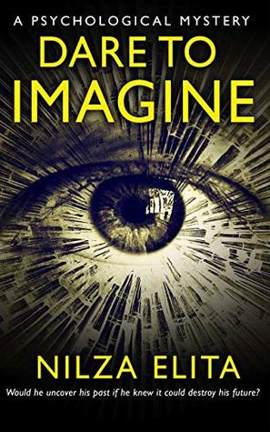 Dare To Imagine: A Psychological Mystery