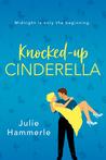 Knocked-Up Cinderella by Julie Hammerle