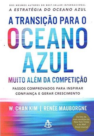 A Transicao Para o Oceano Azul (Em Portugues do Brasil)