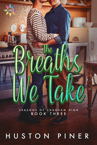 The Breaths We Take (Seasons of Chadham High, #3)