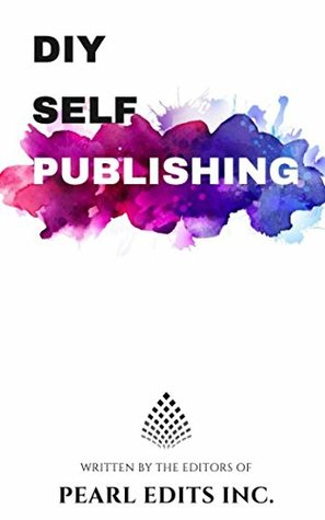 DIY Self-Publishing: for Fiction and Non-Fiction Novels