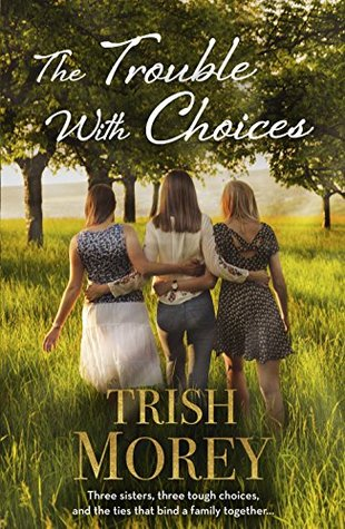 The Trouble With Choices by Trish Morey